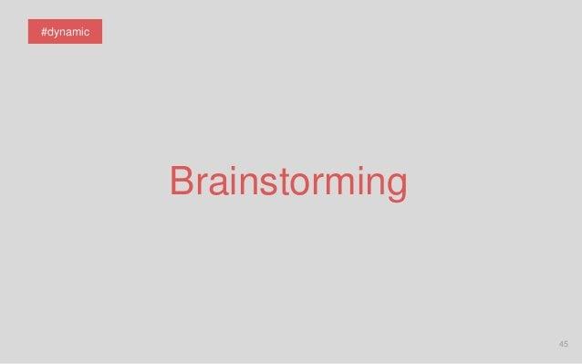 45 Brainstorming #dynamic