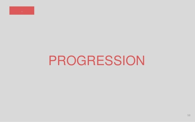 58 PROGRESSION .