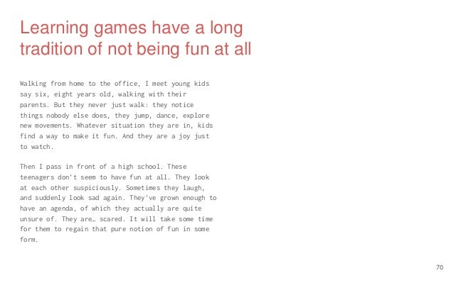 Learning games have a long tradition of not being fun at all Walking from home to the office, I meet young kids say six, e...