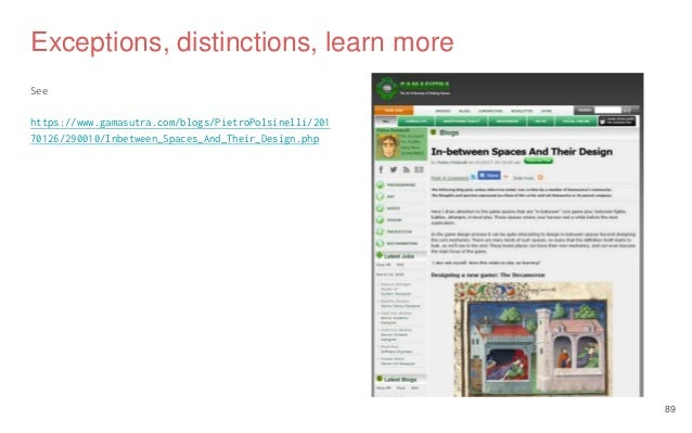 Exceptions, distinctions, learn more See https://www.gamasutra.com/blogs/PietroPolsinelli/201 70126/290010/Inbetween_Space...