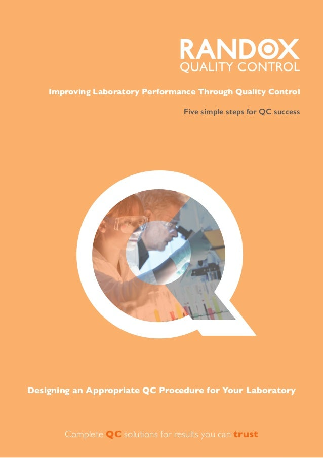 Q QUALITY CONTROL Designing an Appropriate QC Procedure for Your Laboratory Complete QC solutions for results you can trus...