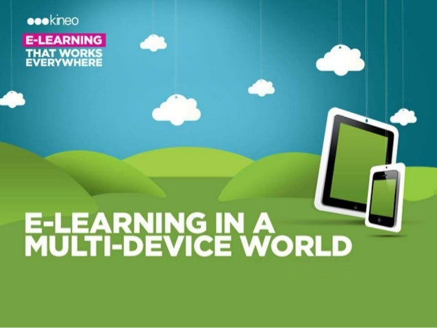 E-Learning in amulti-device world      Steve Rayson
