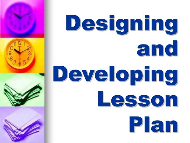 Designing and Developing Lesson Plan