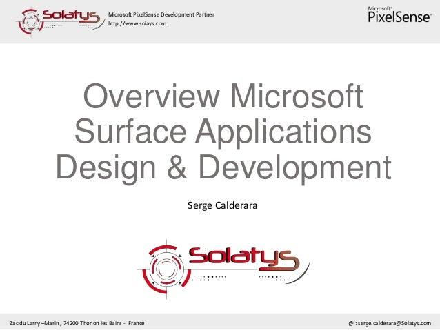 Microsoft PixelSense Development Partnerhttp://www.solays.comZac du Larry –Marin , 74200 Thonon les Bains - France @ : ser...