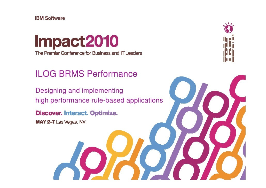 ILOG BRMS PerformanceDesigning and implementinghigh performance rule-based applications