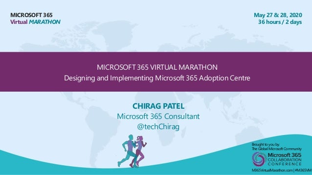 MICROSOFT 365 Virtual MARATHON May 27 & 28, 2020 36 hours / 2 days MICROSOFT 365 VIRTUAL MARATHON Designing and Implementi...