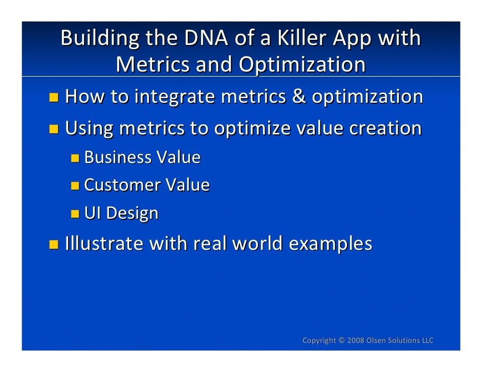 BuildingtheDNAofaKillerAppwith       MetricsandOptimization Howtointegratemetrics&optimization Usingmetric...