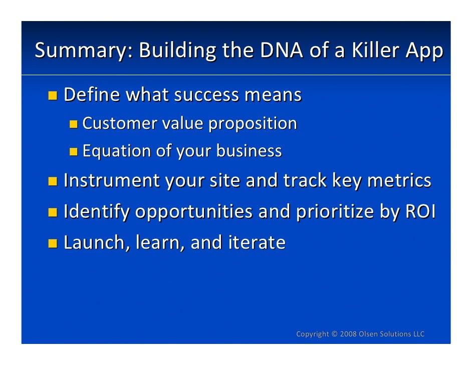 Summary:BuildingtheDNAofaKillerApp   Definewhatsuccessmeans     Customervalueproposition     Equationofyour...