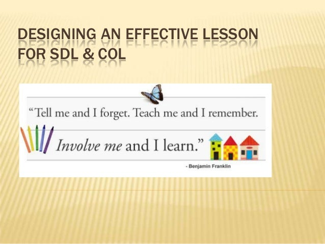 DESIGNING AN EFFECTIVE LESSON FOR SDL & COL