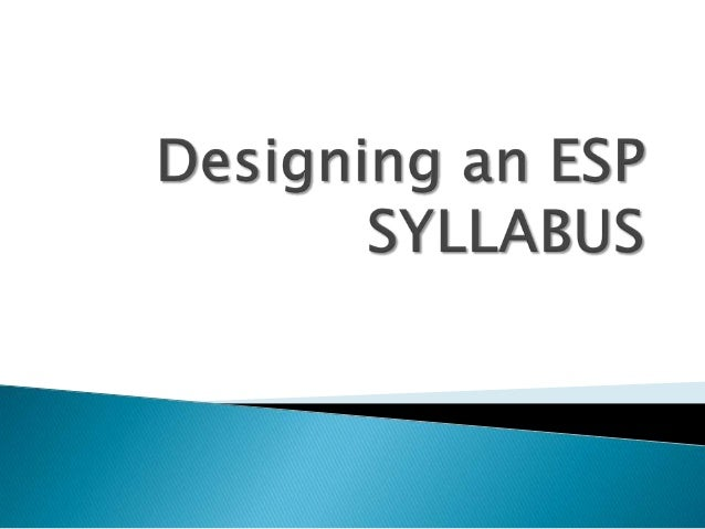 A syllabus requires that the target objectives and language that the learner will be expected to master must be broken dow...