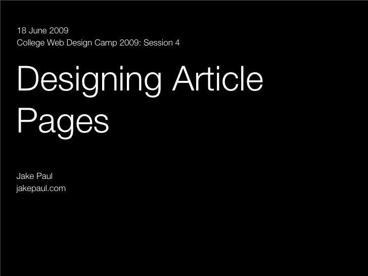 18 June 2009 College Web Design Camp 2009: Session 4     Designing Article Pages Jake Paul jakepaul.com