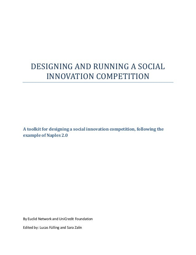 DESIGNING AND RUNNING A SOCIALINNOVATION COMPETITIONA toolkit for designing a social innovation competition, following the...