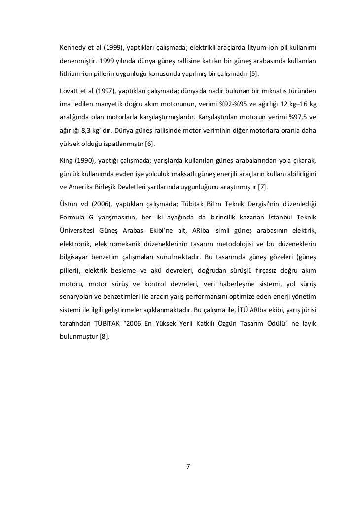 Kennedy et al (1999), yaptıkları çalışmada; elektrikli araçlarda lityum-ion pil kullanımıdenenmiştir. 1999 yılında dünya g...