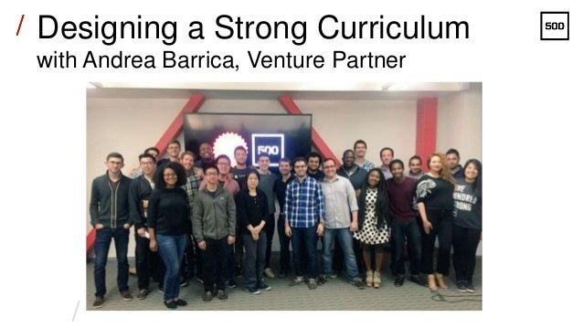 / /// Designing a Strong Curriculum with Andrea Barrica, Venture Partner