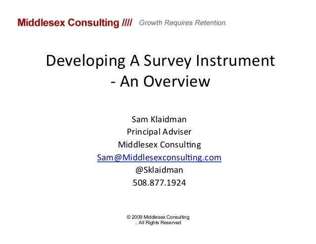 Developing A Survey Instrument         -‐ An Overview                 Sam Klaidman               Prin...