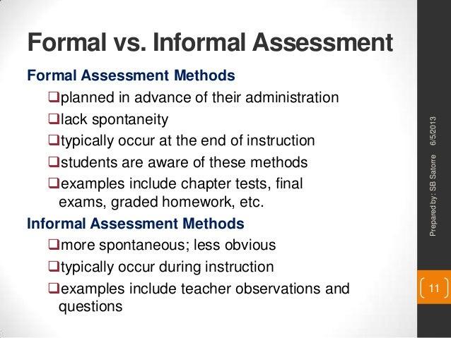 Formal Vs. Informal AssessmentFormal Assessment ...