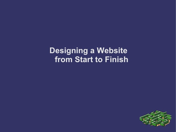 Designing a Website from Start to Finish