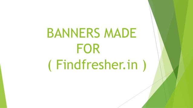 • Banners made for findfresher.in 1st Banner