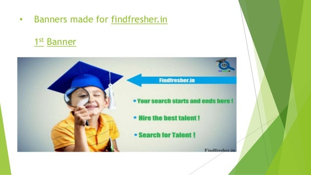 • Banners made for findfresher.in 2nd Banner