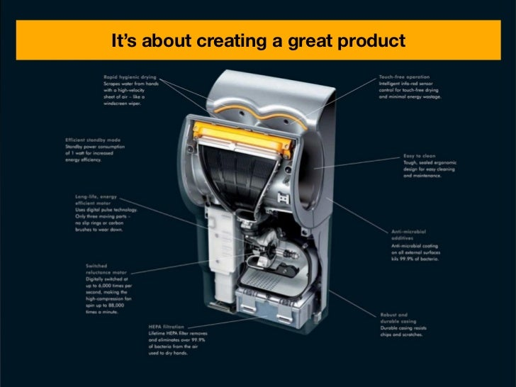 It's about creating a great product                   Take something that blows and make it                   better. That...