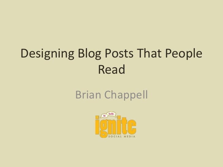 Designing Blog Posts That People Read<br />Brian Chappell<br />
