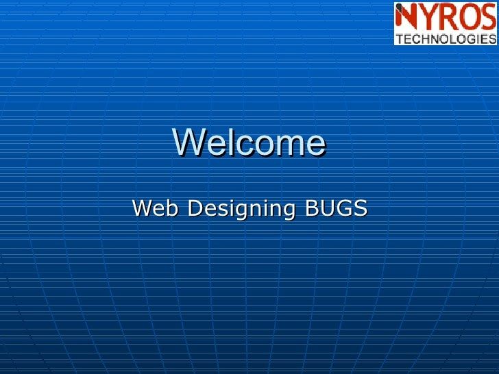 Welcome Web Designing BUGS