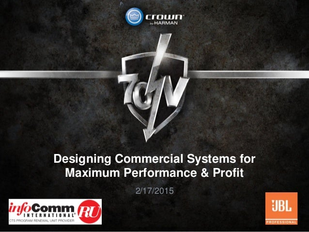 Designing Commercial Systems for Maximum Performance & Profit 2/17/2015