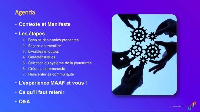 © Potentiate 2021 Agenda • Contexte et Manifeste • Les étapes 1. Besoins des parties prenantes 2. Façons de travailler 3. ...