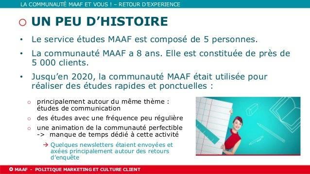 03/06/2021 l PAGE 20 MAAF l NOM DE LA DIRECTION TITRE DE LA PRÉSENTATION LA COMMUNAUTÉ MAAF ET VOUS ! – RETOUR D'EXPERIENC...