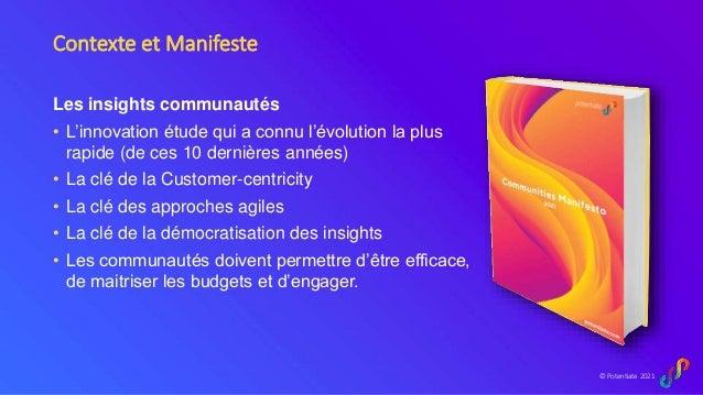 © Potentiate 2021 Contexte et Manifeste Les insights communautés • L'innovation étude qui a connu l'évolution la plus rapi...