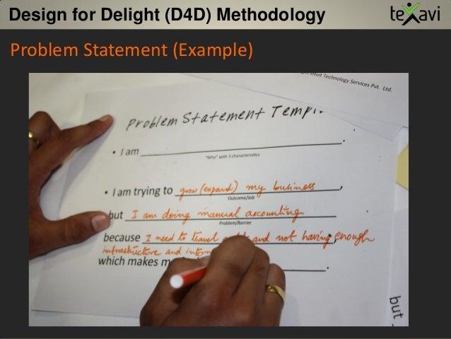 Problem Statement (Example) Design for Delight (D4D) Methodology
