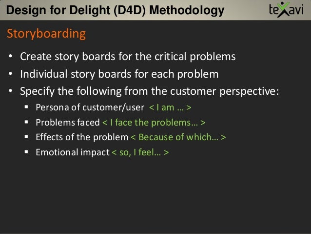 Storyboarding • Create story boards for the critical problems • Individual story boards for each problem • Specify the fol...