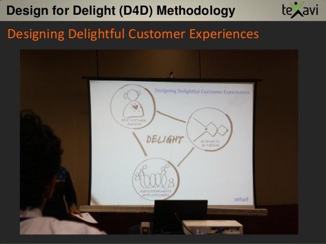 Designing Delightful Customer Experiences Design for Delight (D4D) Methodology