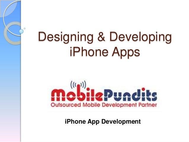 Designing & Developing iPhone Apps iPhone App Development