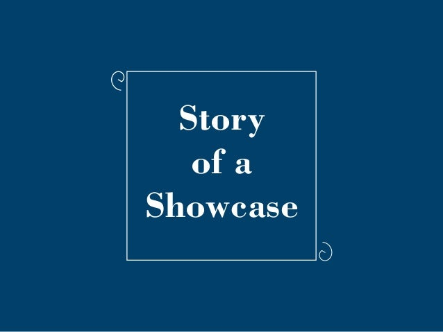 Story of a Showcase