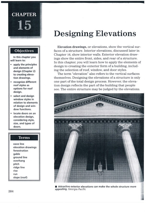 Designing Elevations ln this chapter you will learn to: . apply the principles and elements of design (Chapter 2) to creat...