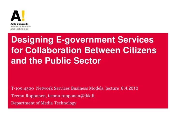 Designing E-government Services for Collaboration Between Citizens and the Public Sector<br />T-109.4300  Network Services...