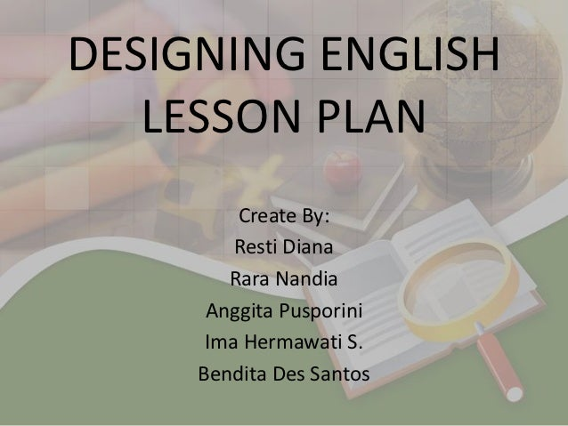 Designing english lesson plan - How to design a lesson plan in english ...