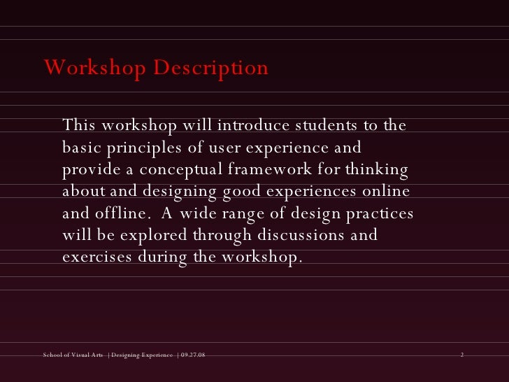 Workshop Description <ul><li>This workshop will introduce students to the basic principles of user experience and provide ...