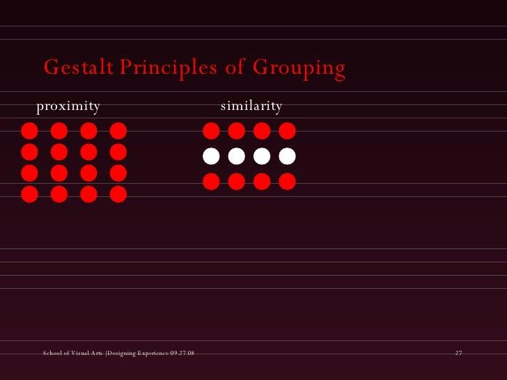 Gestalt Principles of Grouping proximity similarity