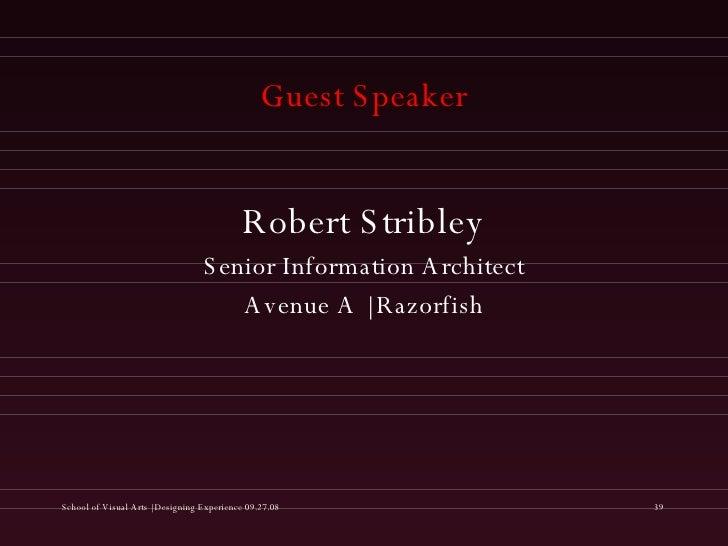Guest Speaker <ul><li>Robert Stribley </li></ul><ul><li>Senior Information Architect </li></ul><ul><li>Avenue A   Razorfis...