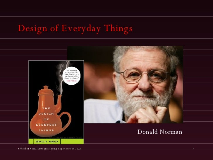 Design of Everyday Things <ul><li>Donald Norman </li></ul>