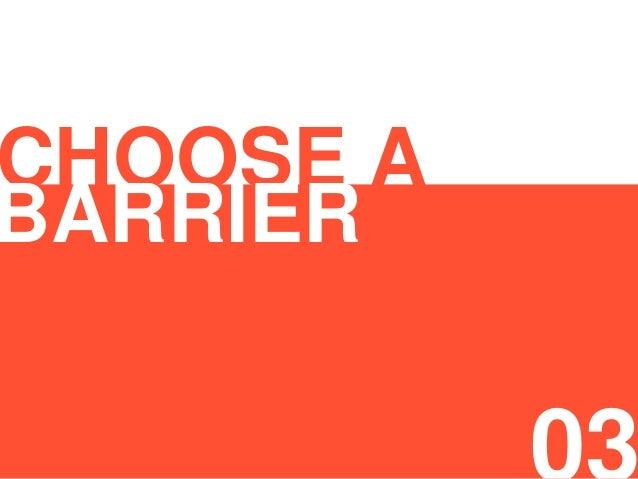 CHOOSE A BARRIER