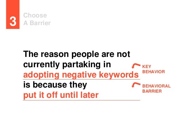 Choose A Barrier3 The reason people are not currently partaking in adopting negative keywords is because they put it off u...