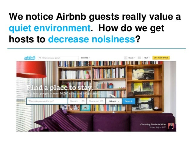 We notice Airbnb guests really value a quiet environment. How do we get hosts to decrease noisiness?