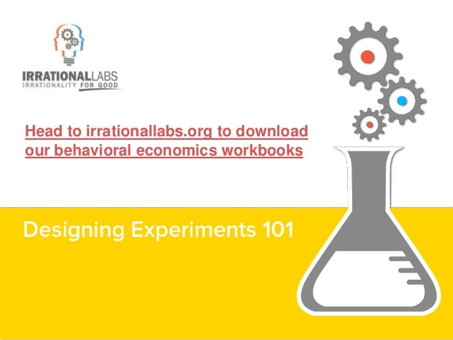 Head to irrationallabs.org to download our behavioral economics workbooks
