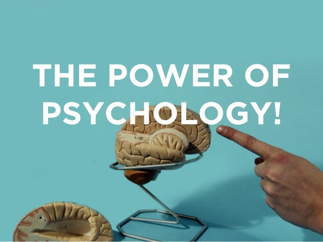 THE POWER OF PSYCHOLOGY!