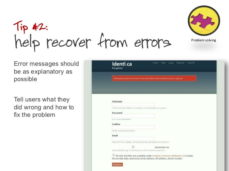 Tip #2:help recover from errors<br />Error messages should be as explanatory as possible<br />Tell users what they did wro...