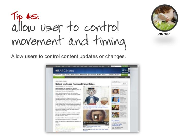 Tip #5: allow user to control movement and timing<br />Allow users to control content updates or changes.<br />Attention<b...