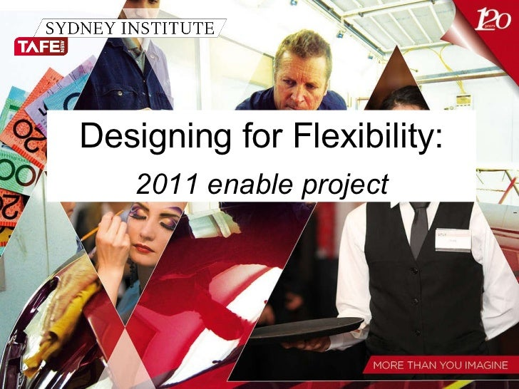 Designing for Flexibility: 2011 enable project